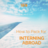 How to Pack for Interning Abroad